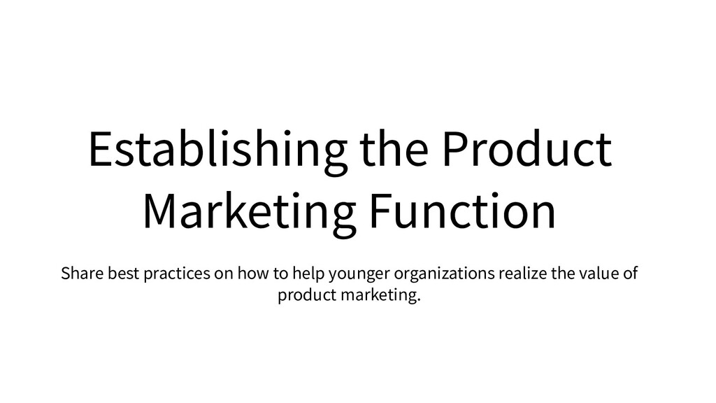 Establishing the Product Marketing Function Sha...