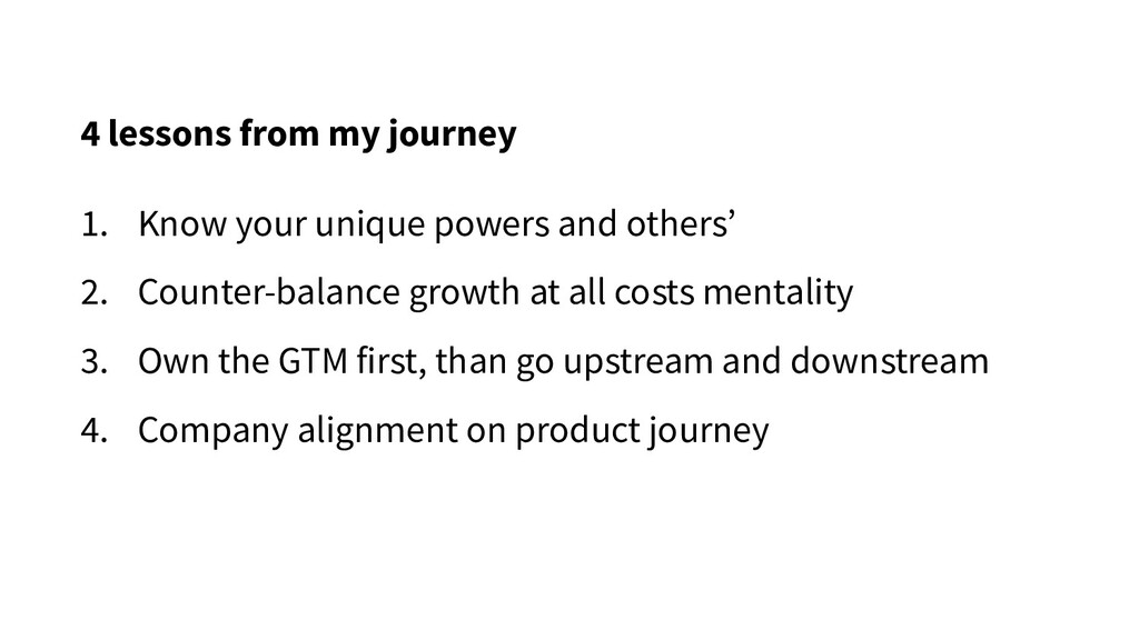 4 lessons from my journey 1. Know your unique p...