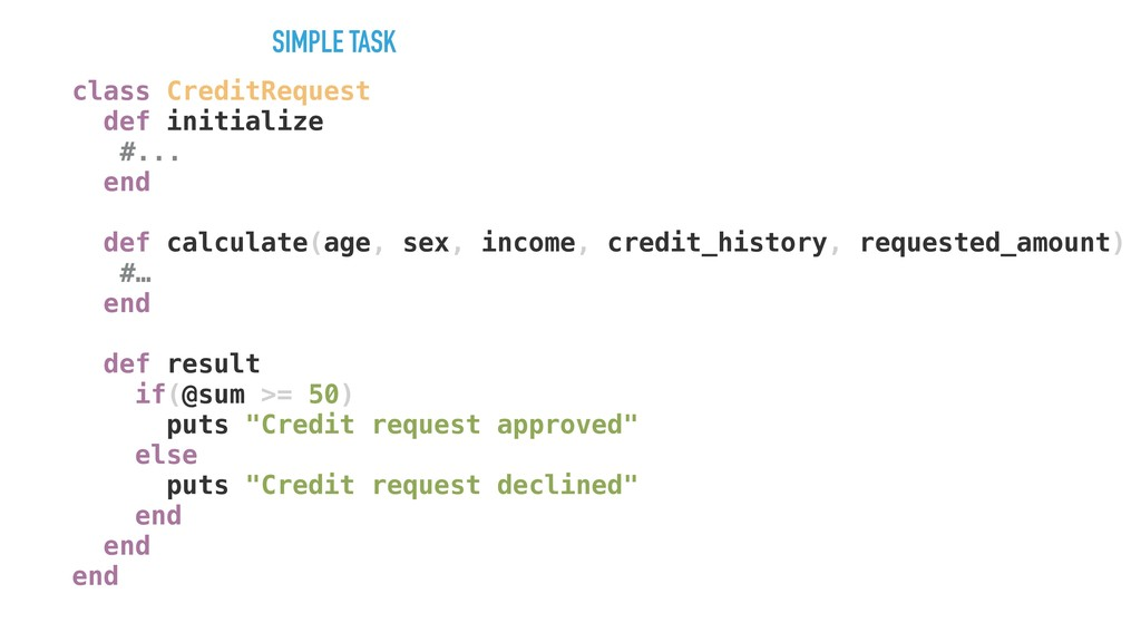 class CreditRequest def initialize #... end def...
