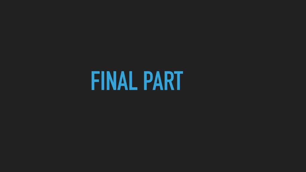 FINAL PART