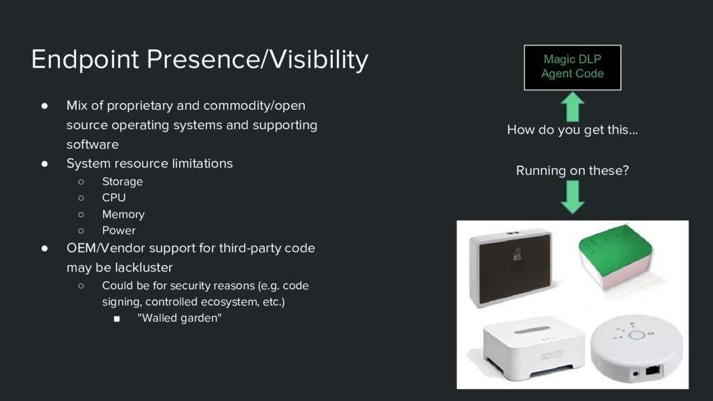 Endpoint Presence/Visibility ● Mix of proprieta...