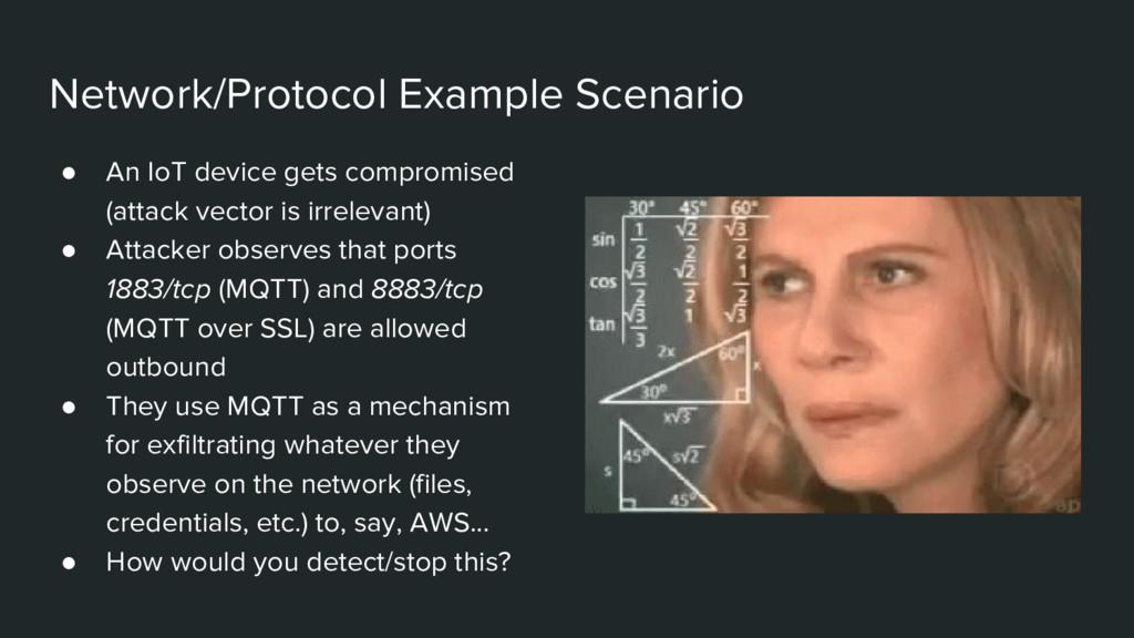 Network/Protocol Example Scenario ● An IoT devi...