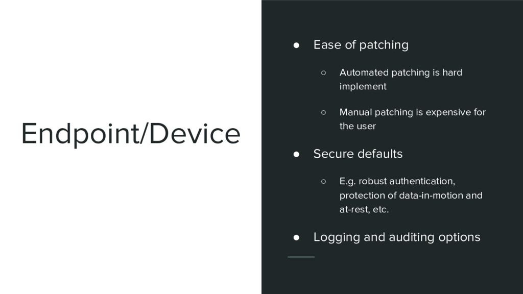 Endpoint/Device ● Ease of patching ○ Automated ...