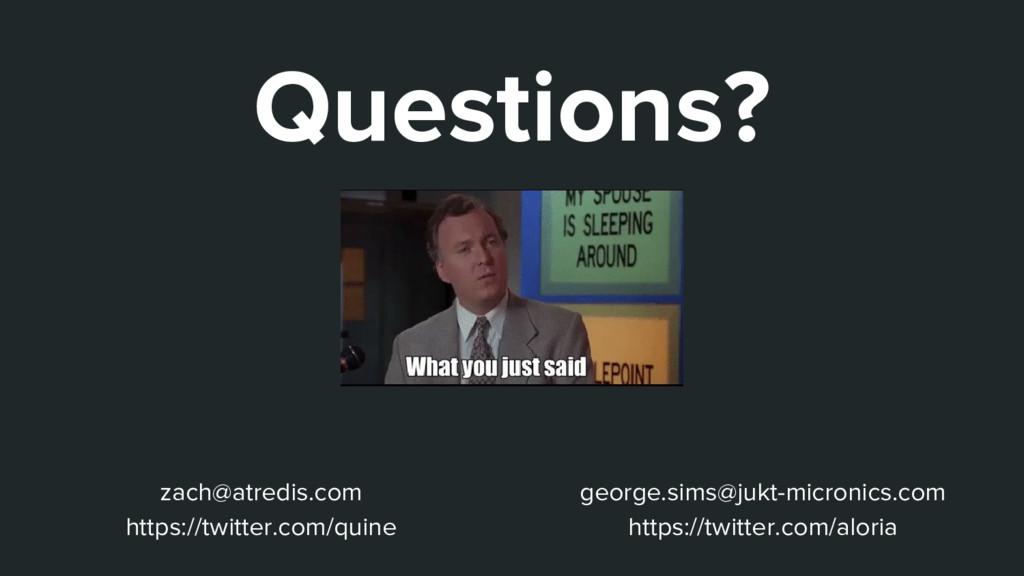 Questions? zach@atredis.com https://twitter.com...
