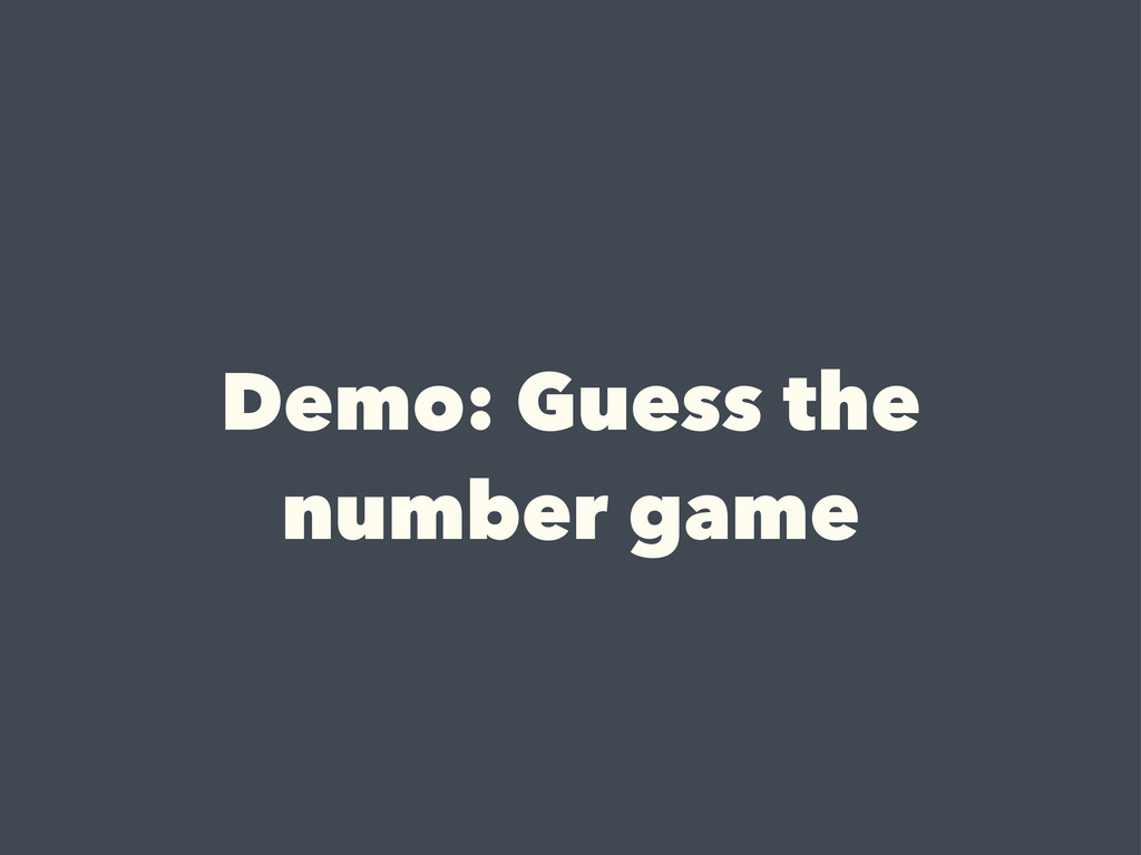 Demo: Guess the number game