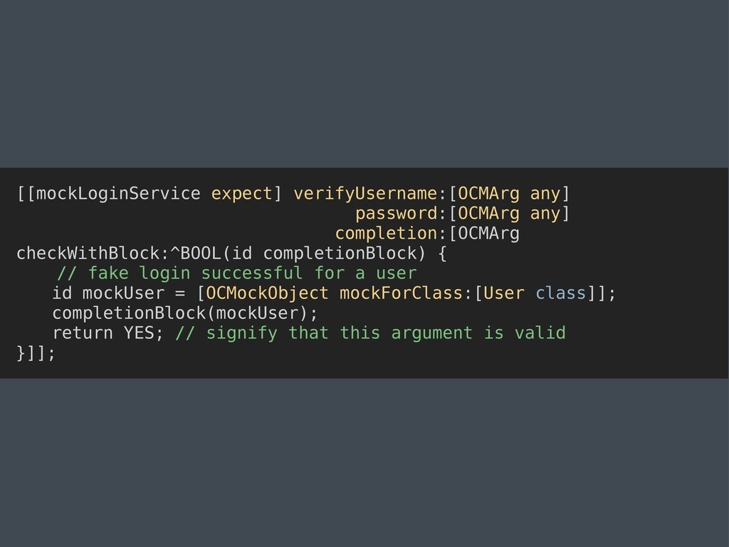 [[mockLoginService expect] verifyUsername:[OCMA...