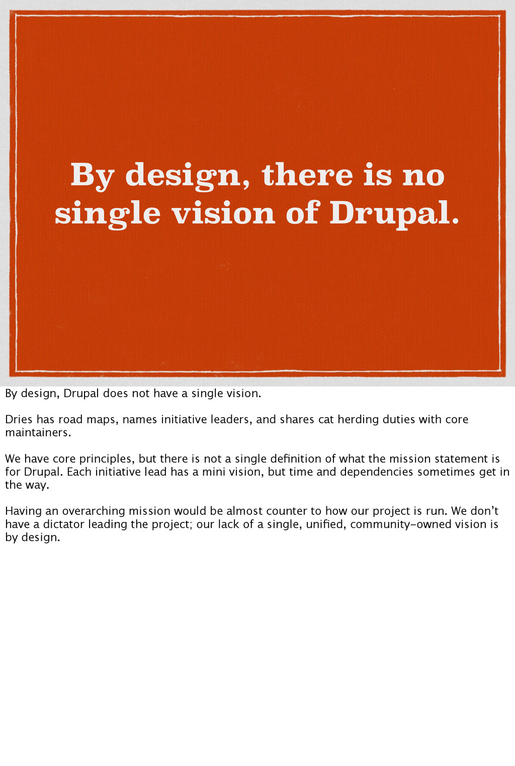 By design, there is no single vision of Drupal....