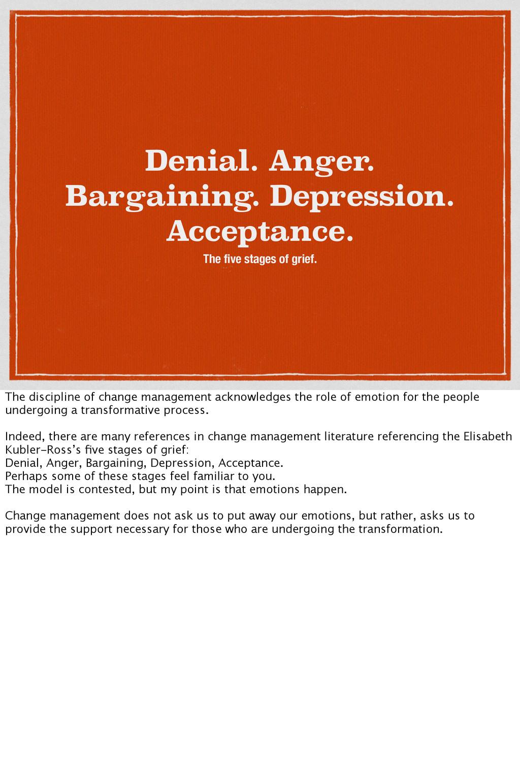 Denial. Anger. Bargaining. Depression. Acceptan...