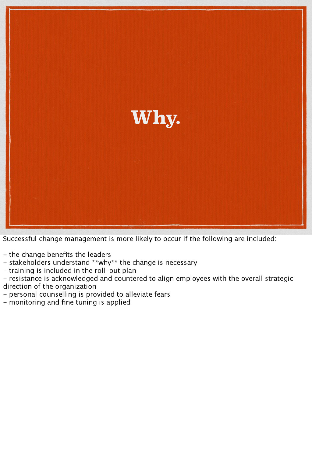 Why. Successful change management is more likel...