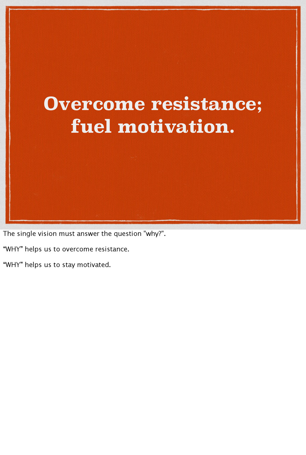 Overcome resistance; fuel motivation. The singl...