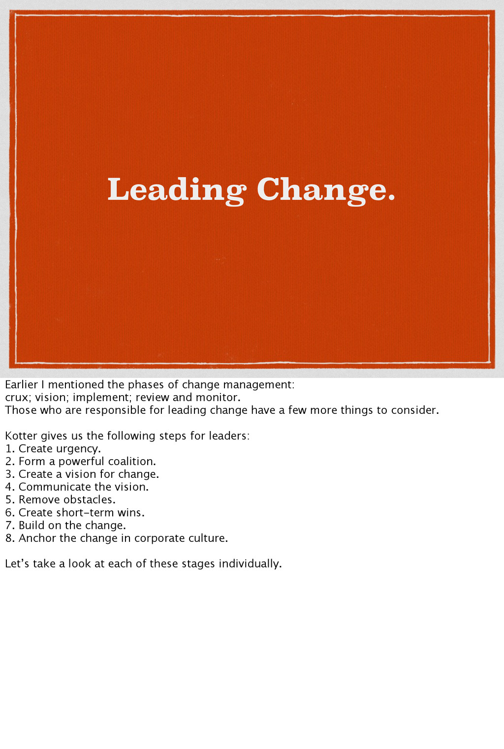 Leading Change. Earlier I mentioned the phases ...