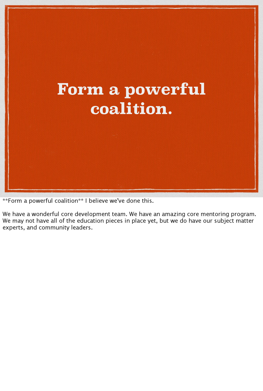 Form a powerful coalition. **Form a powerful co...