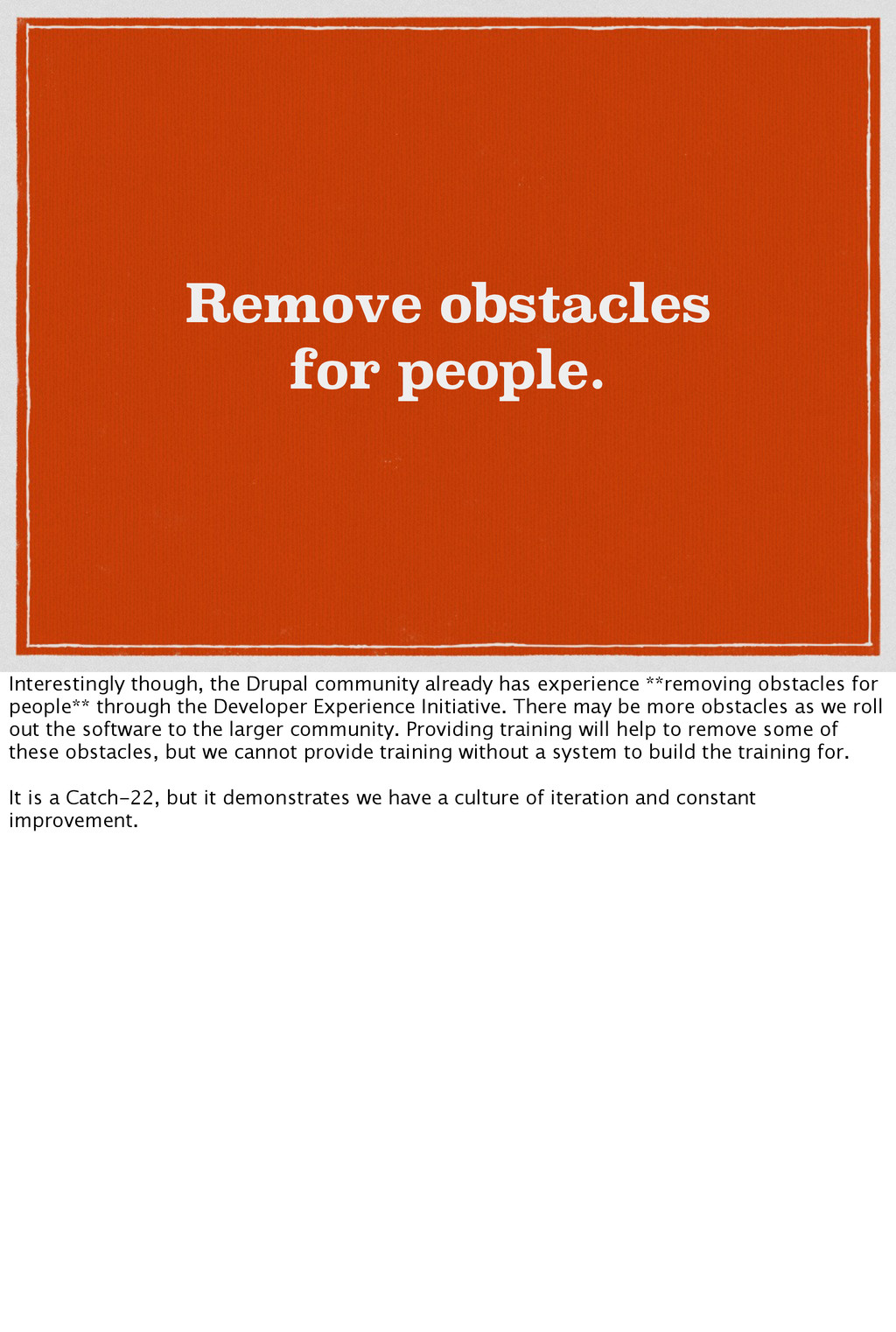 Remove obstacles for people. Interestingly thou...