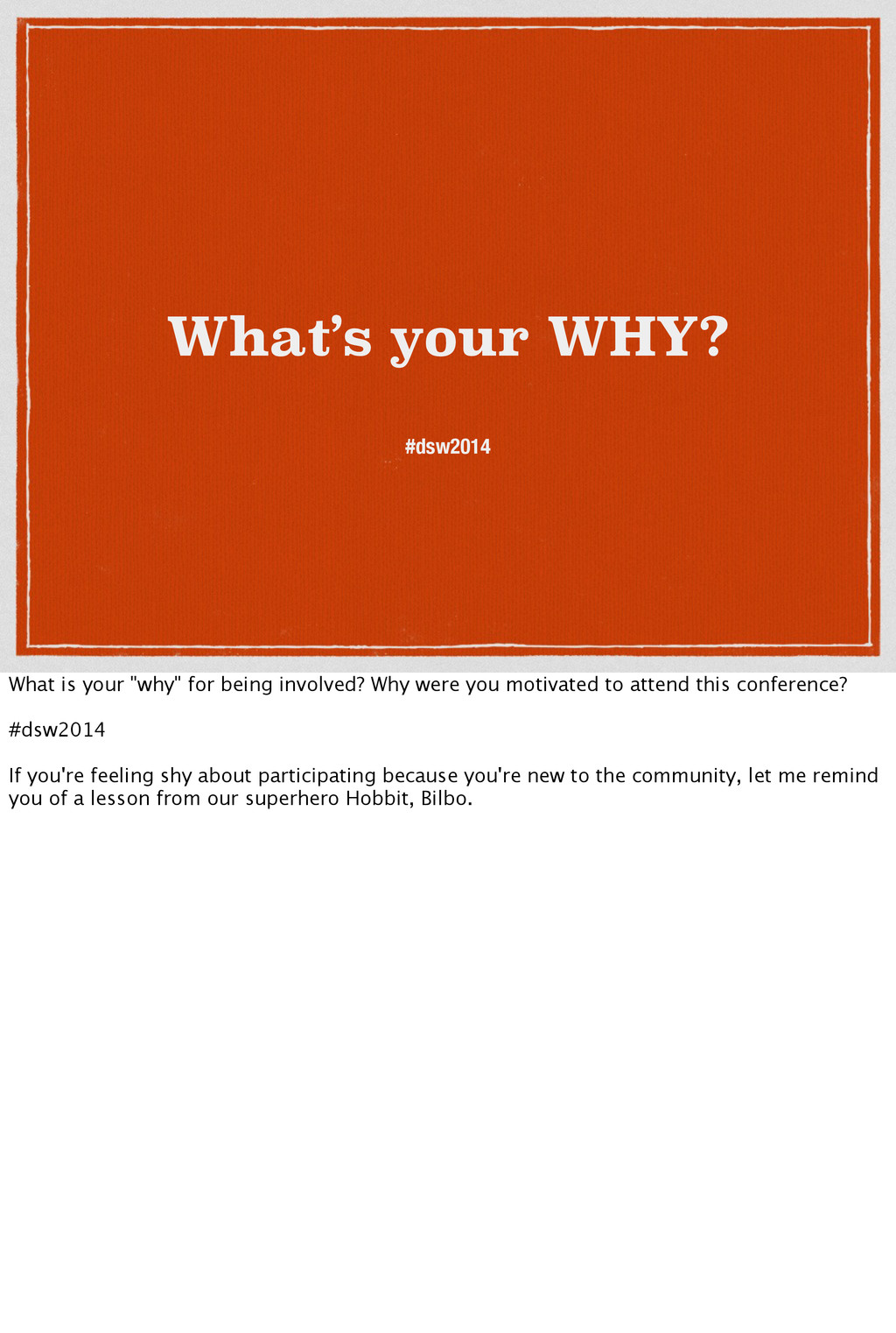 """What's your WHY? #dsw2014 What is your """"why"""" fo..."""