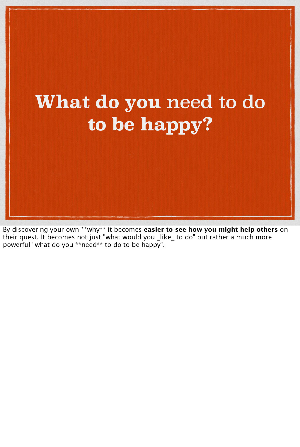 What do you need to do to be happy? By discover...