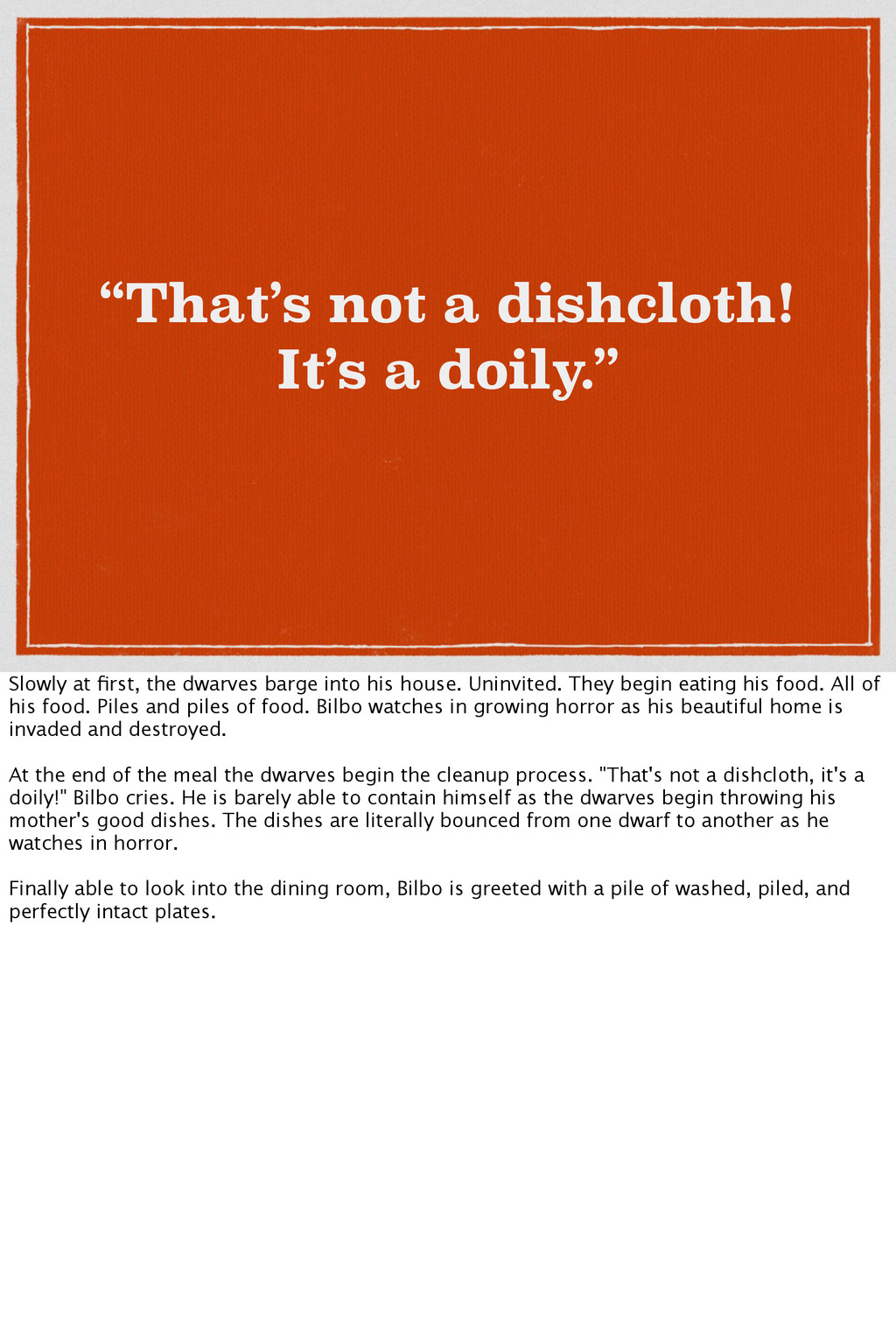 """""""That's not a dishcloth! It's a doily."""" Slowly ..."""