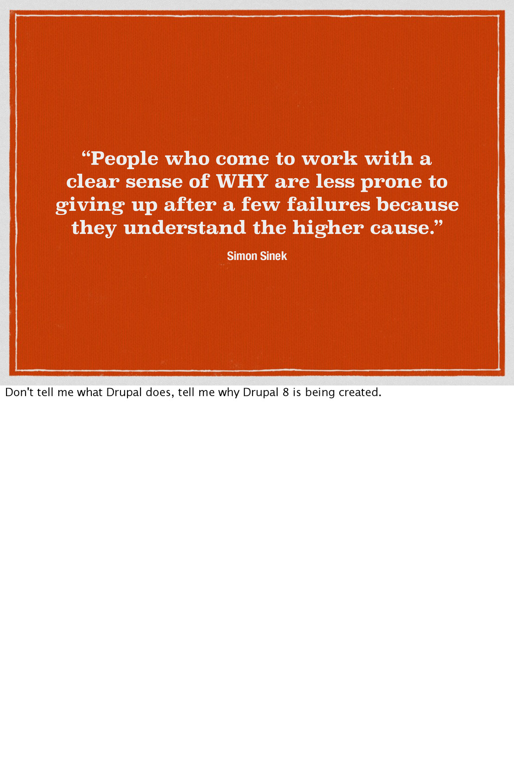 """""""People who come to work with a clear sense of ..."""