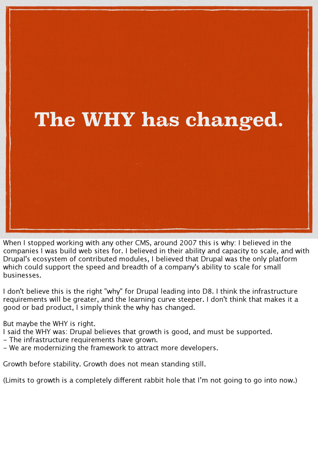 The WHY has changed. When I stopped working wit...
