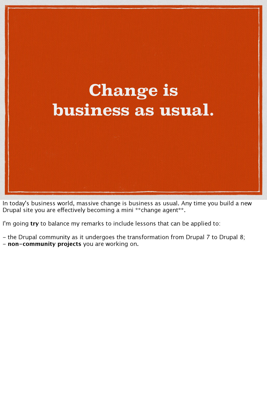 Change is business as usual. In today's busines...
