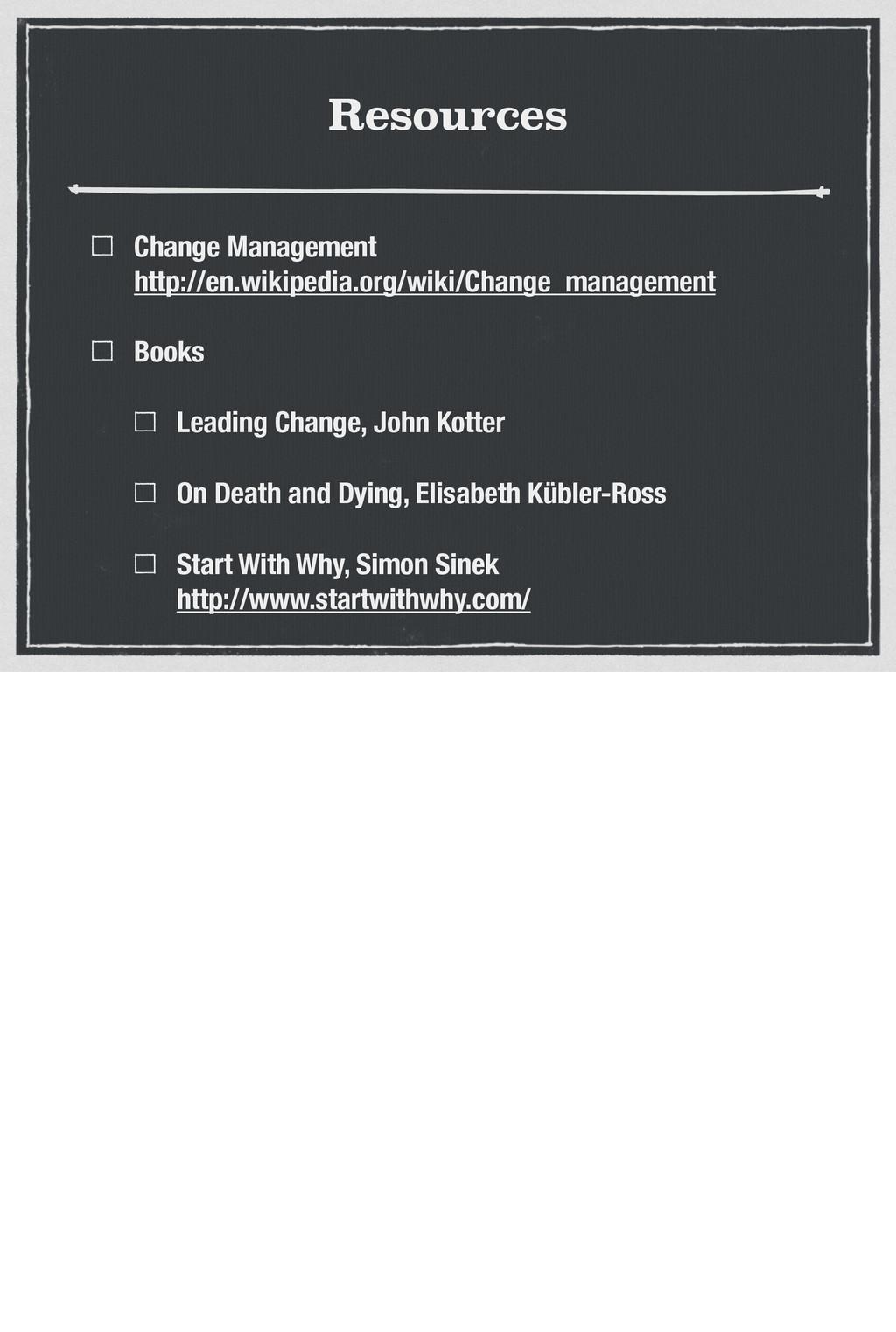 Resources Change Management http://en.wikipedia...