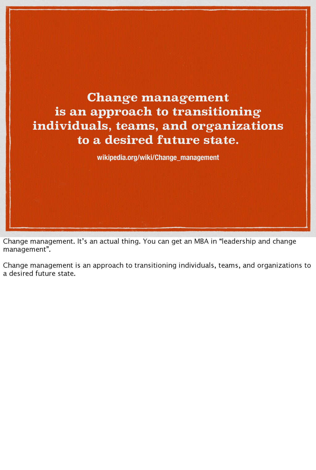 Change management is an approach to transitioni...