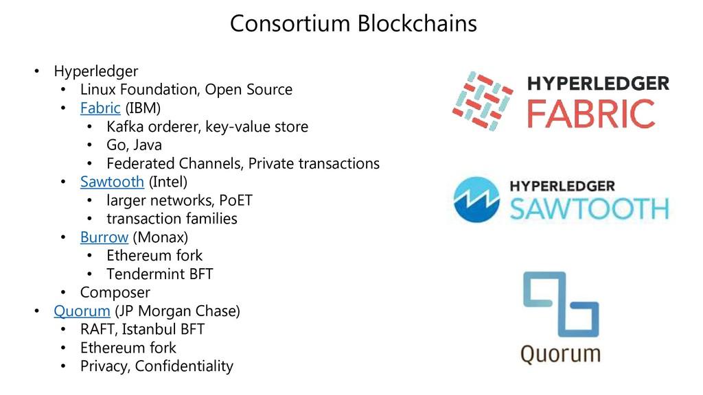 Consortium Blockchains • Hyperledger • Linux Fo...