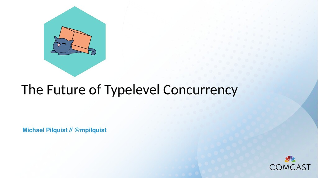 The Future of Typelevel Concurrency Michael Pil...