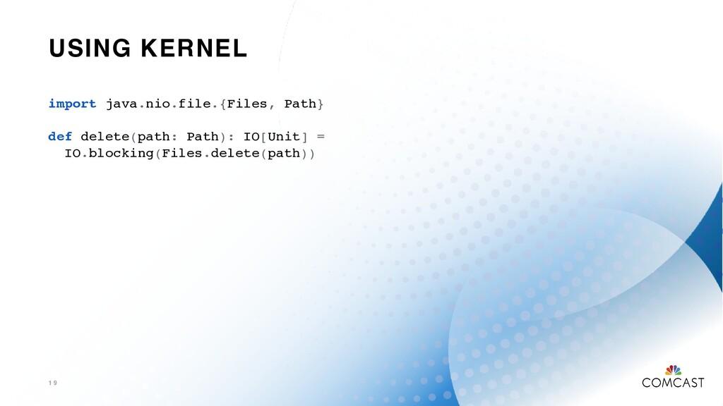 USING KERNEL 1 9 import java.nio.file.{Files, P...