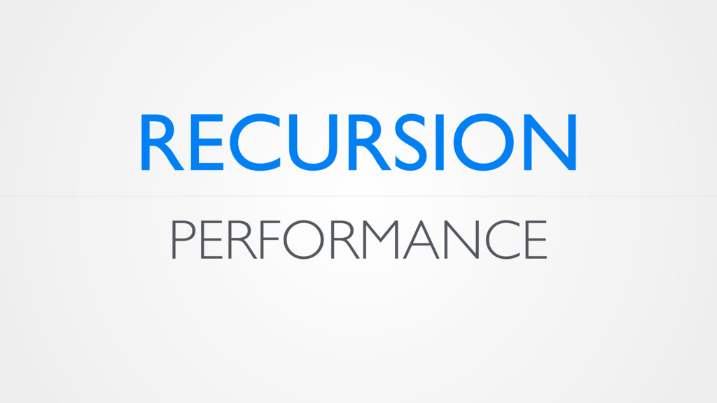 PERFORMANCE RECURSION