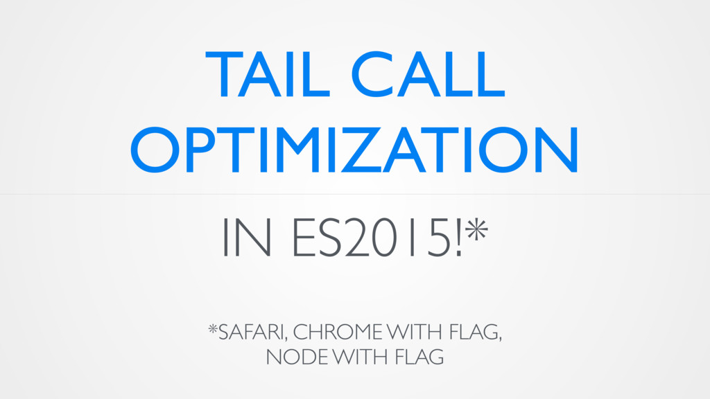 IN ES2015!* *SAFARI, CHROME WITH FLAG, NODE WIT...