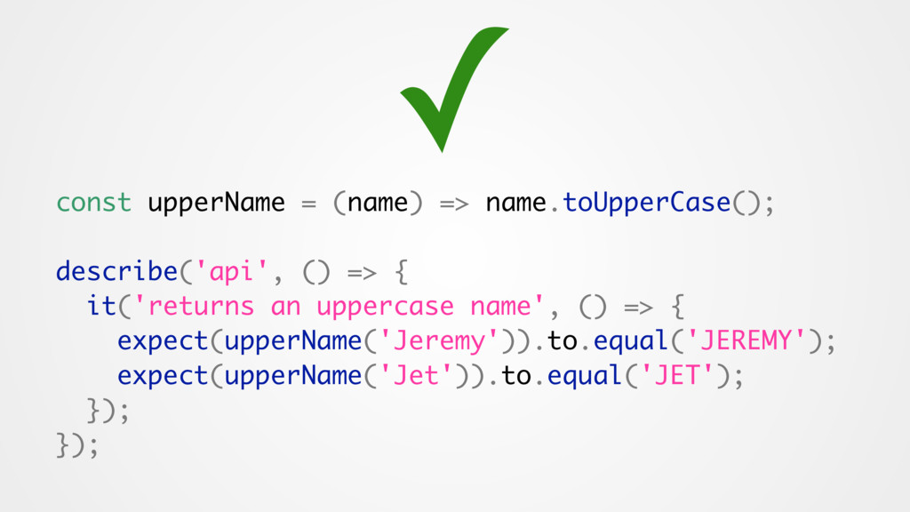 const upperName = (name) => name.toUpperCase();...