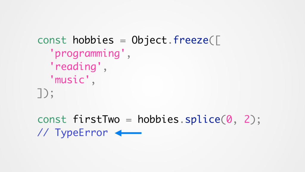 const hobbies = Object.freeze([ 'programming', ...
