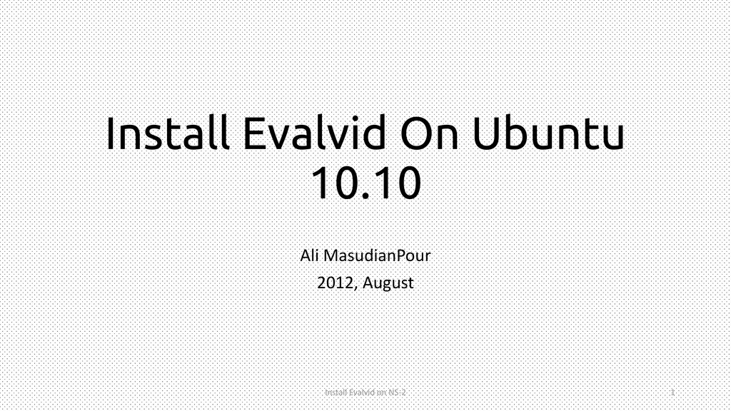Install Evalvid On Ubuntu 10.10 Ali MasudianPou...