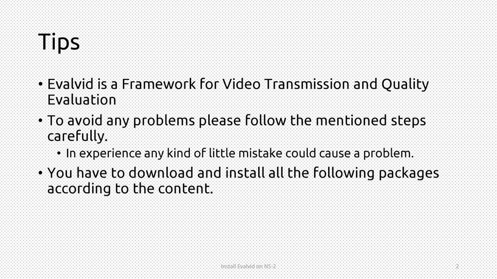 Tips • Evalvid is a Framework for Video Transmi...