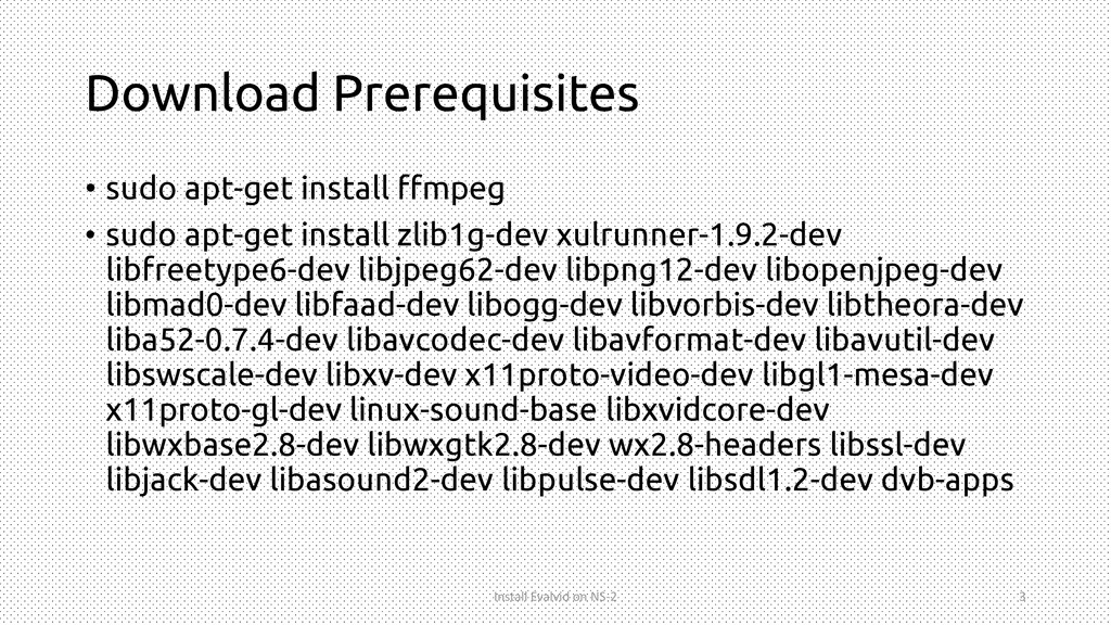 Download Prerequisites • sudo apt-get install f...