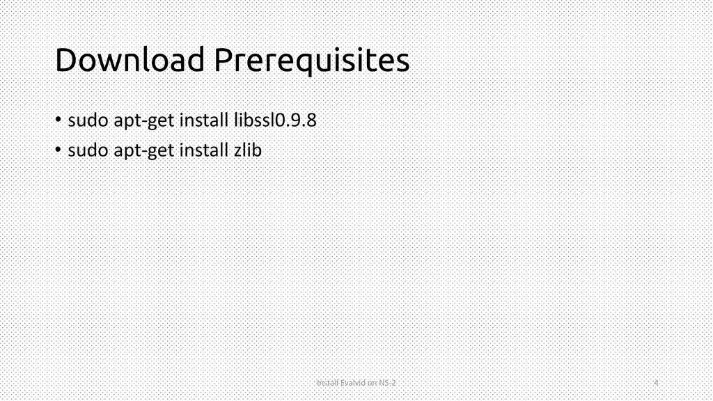 Download Prerequisites • sudo apt-get install l...