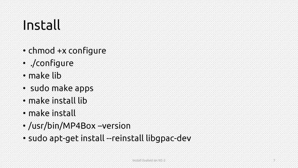 Install • chmod +x configure • ./configure • ma...