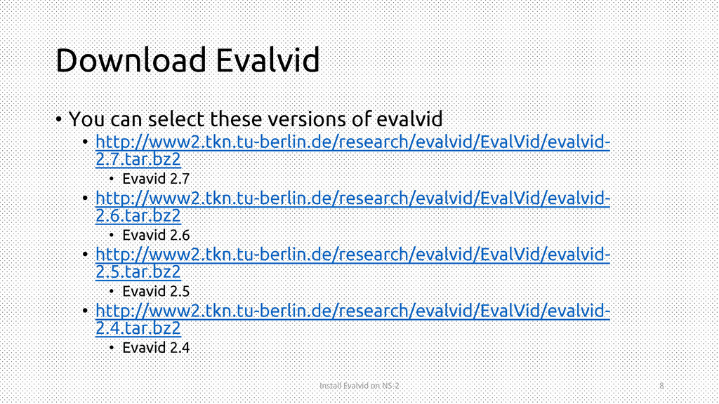 Download Evalvid • You can select these version...