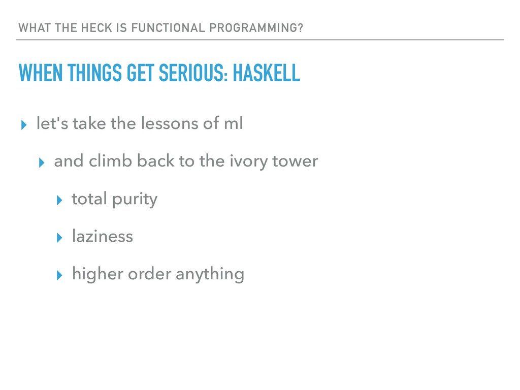 WHAT THE HECK IS FUNCTIONAL PROGRAMMING? WHEN T...