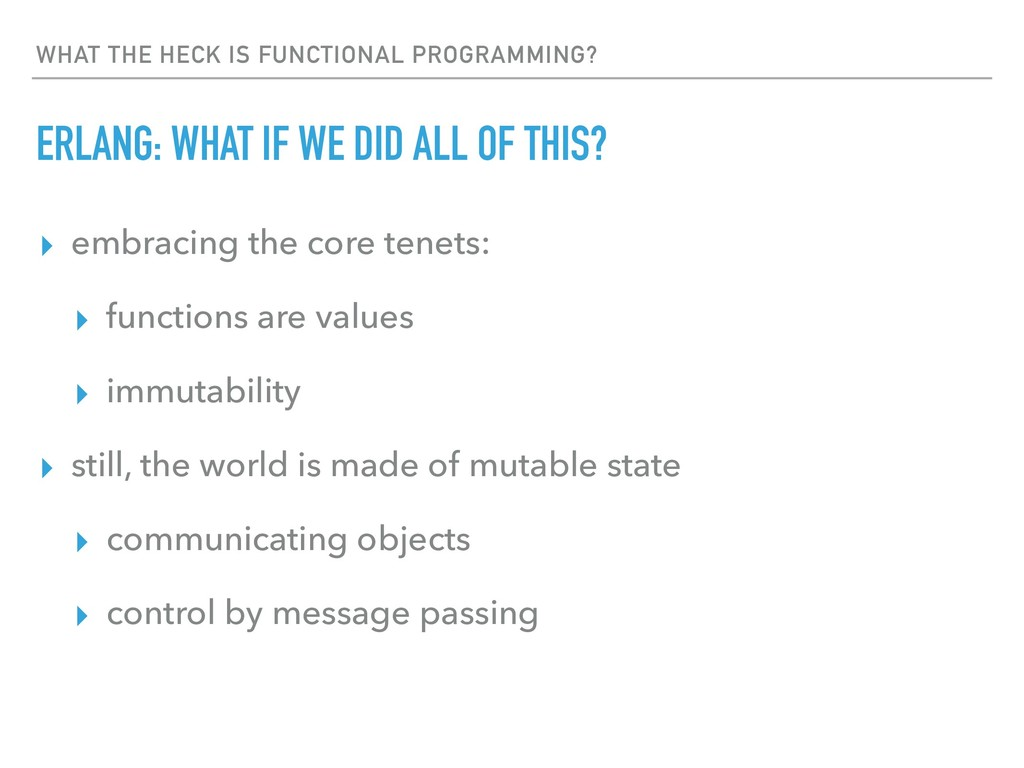 WHAT THE HECK IS FUNCTIONAL PROGRAMMING? ERLANG...
