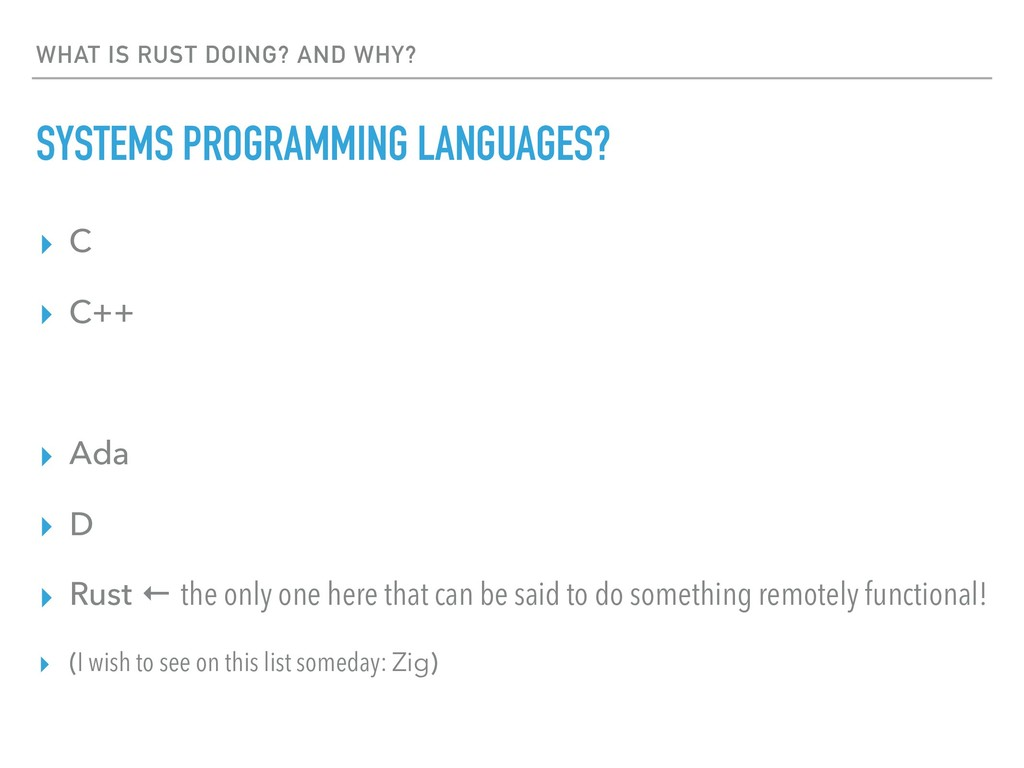 WHAT IS RUST DOING? AND WHY? SYSTEMS PROGRAMMIN...