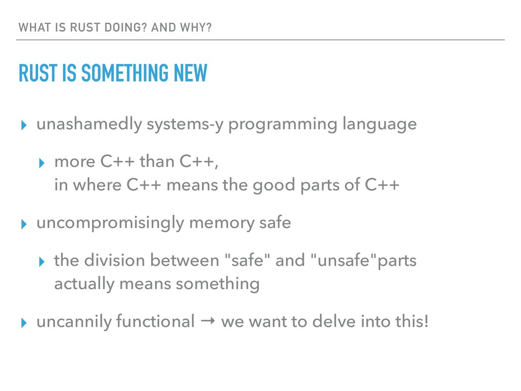 WHAT IS RUST DOING? AND WHY? RUST IS SOMETHING ...