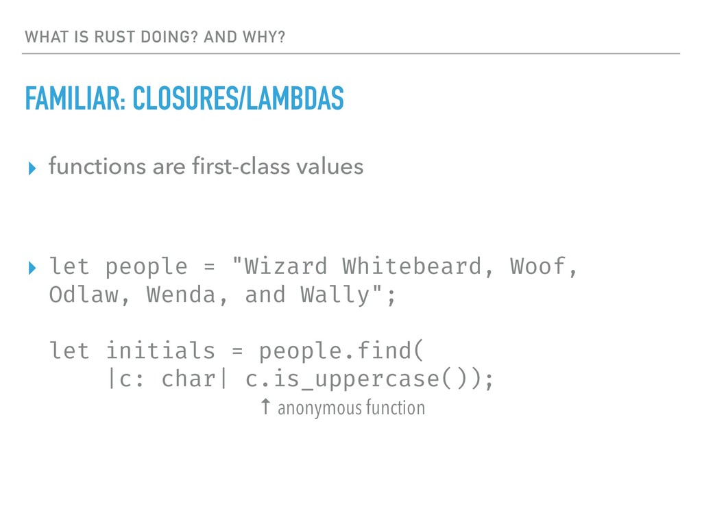 WHAT IS RUST DOING? AND WHY? FAMILIAR: CLOSURES...
