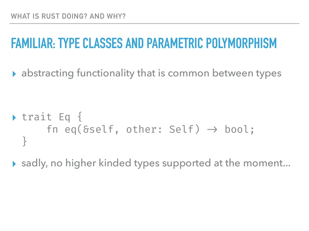 WHAT IS RUST DOING? AND WHY? FAMILIAR: TYPE CLA...