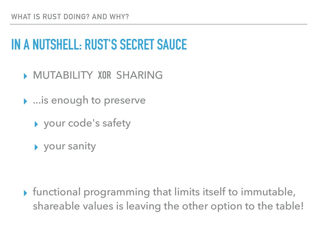 WHAT IS RUST DOING? AND WHY? IN A NUTSHELL: RUS...