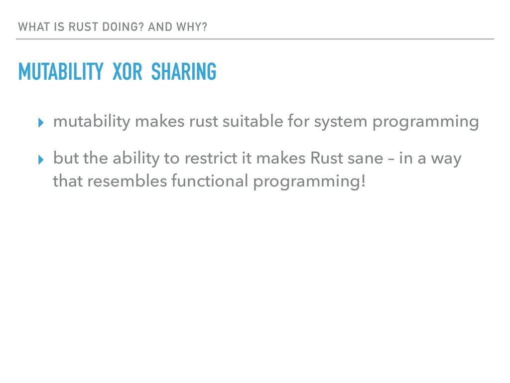 WHAT IS RUST DOING? AND WHY? MUTABILITY XOR SHA...