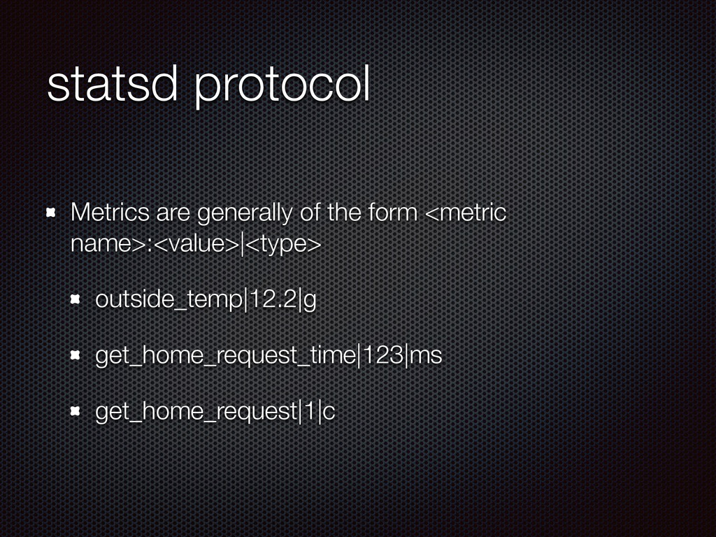 statsd protocol Metrics are generally of the fo...
