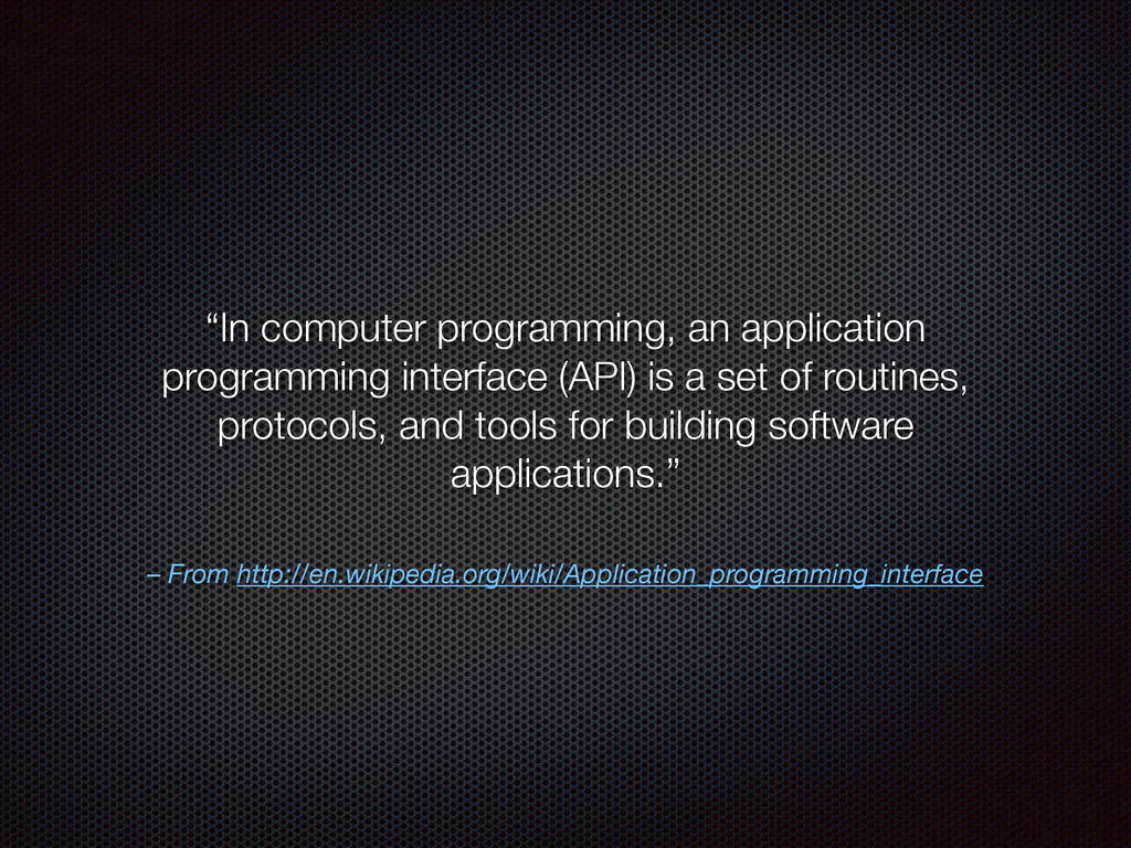 – From http://en.wikipedia.org/wiki/Application...