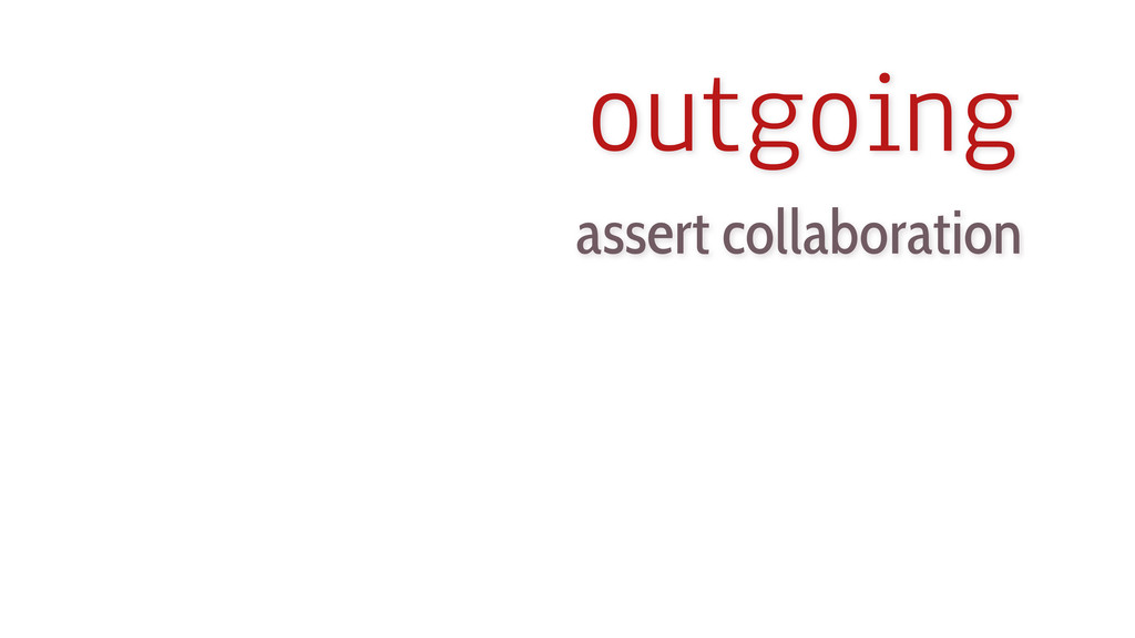 outgoing assert collaboration