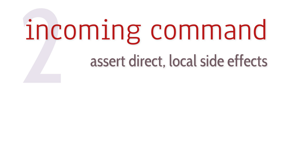 assert direct, local side effects 2 incoming co...